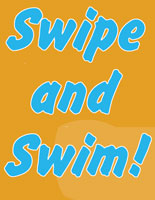 Swipe and Swim!